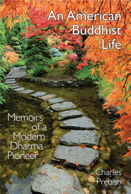 An American Buddhist Life: Memoirs of a Modern Dharma Pioneer by Charles Prebish (book cover)
